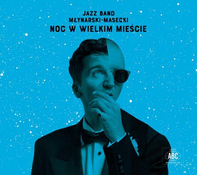 """Jazz Band Młynarski – Masecki; """"Noc w wielkim mieście"""";  Wydawnictwo Agora / Lado ABC"""