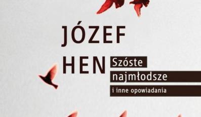 """Okładka książki Józefa Hena """"Szóste, najmłodsze i inne opowiadania"""""""